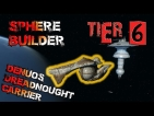 Sphere Builder Denuos Dreadnought Carrier [T6] PC SLEEP TIME 23:00 -08:00 GMT+1