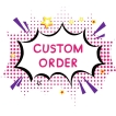 Your Personal Custom Order