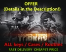 EFT All Items:  all Map keys / labs keycards / Thicc Cases / labs carries / roubles  IN '1' OFFER ( check the Description )